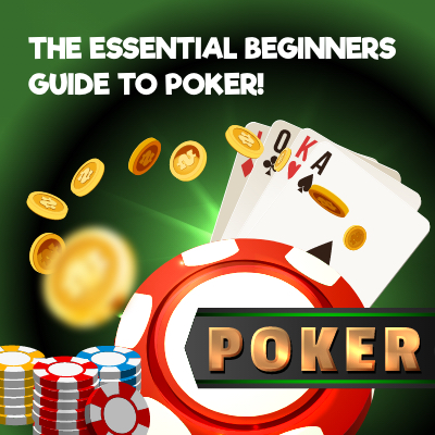 The Essential Beginners Guide to Poker!